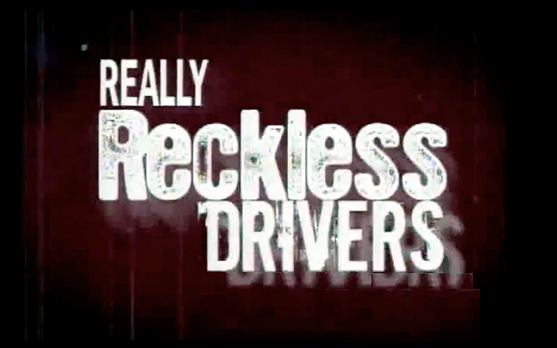 Really Reckless Drivers